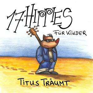 Cover - 17 Hippies: Titus Träumt