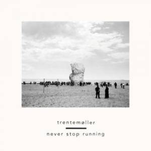 Cover - Trentemøller: Never Stop Running
