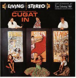Cover - Xavier Cugat & His Orchestra: Cugat In France, Spain & Italy