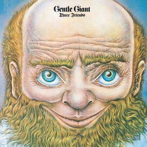 Gentle Giant: Three Friends (CD) - Bild 1