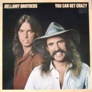 Cover - Bellamy Brothers, The: You Can Get Crazy