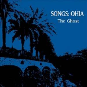 Cover - Songs: Ohia: Ghost, The