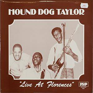 Cover - Hound Dog Taylor: Live At Florences