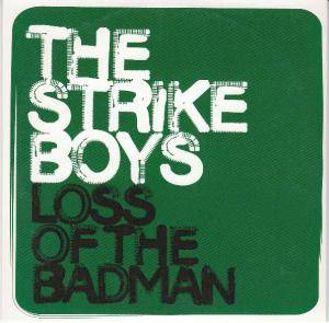 Cover - Strike Boys, The: Loss Of The Badman