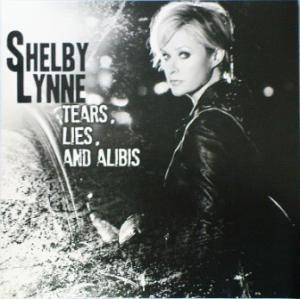 Cover - Shelby Lynne: Tears, Lies And Alibis