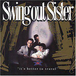 Cover - Swing Out Sister: It's Better To Travel