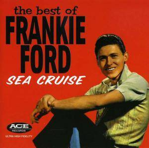 Cover - Frankie Ford: Best Of Frankie Ford - Sea Cruise, The