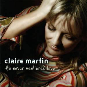 Cover - Claire Martin: He Never Mentioned Love