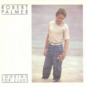 "Robert Palmer: Looking For Clues (7"") - Bild 1"