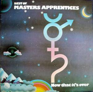 Cover - Masters Apprentices, The: Best Of Masters Apprentices - Now That Is Over