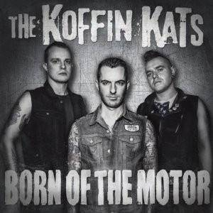 Cover - Koffin Kats: Born Of The Motor