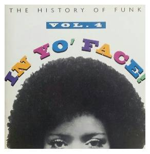 History Of Funk Vol. 4 - In Yo' Face!, The - Cover