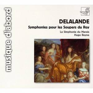 Cover - Michel-Richard Delalande: Symphonies Pour Les Soupers Du Roy