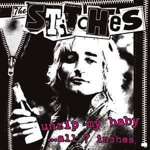Cover - Stitches, The: Unzip My Baby...All 7 Inches