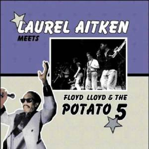 Cover - Laurel Aitken: Meets Floyd Lloyd And The Potato 5