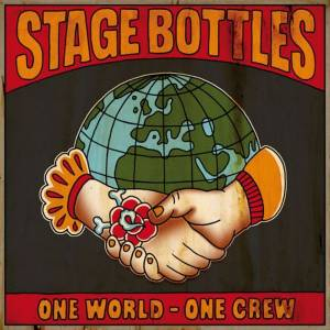 Cover - Stage Bottles: One World - One Crew