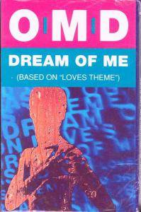 Orchestral Manoeuvres In The Dark: Dream Of Me (Based On Love's Theme) (Tape-Single) - Bild 1