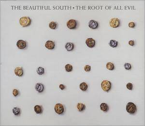 The Beautiful South: Root Of All Evil, The - Cover