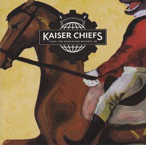 Cover - Kaiser Chiefs: Start The Revolution Without Me