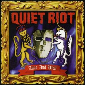 Quiet Riot: Alive And Well - Cover