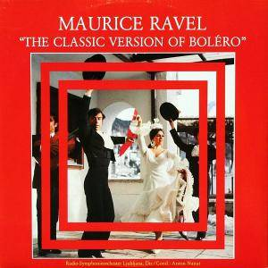 "Cover - Maurice Ravel: ""The Classic Version Of Boléro"""