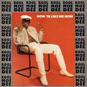 Cover - Kool Moe Dee: How Ya Like Me Now
