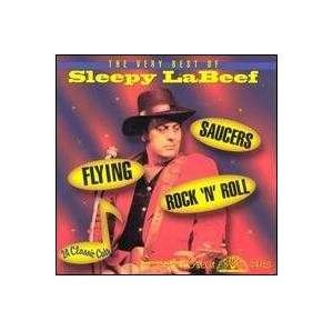 Cover - Sleepy LaBeef: Flying Saucers Rock 'n' Roll - The Very Best Of Sleepy LaBeef