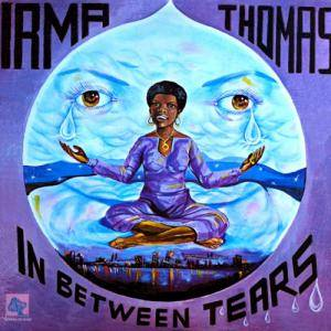 Cover - Irma Thomas: In Between Tears