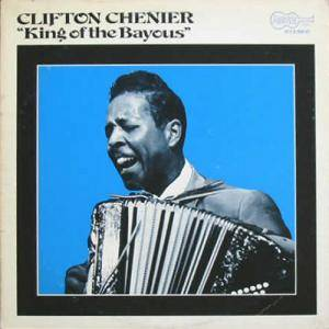 "Cover - Clifton Chenier: ""King Of The Bayous"""