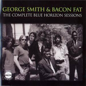 "Cover - George ""Harmonica"" Smith & Bacon Fat: Complete Blue Horizon Sessions, The"