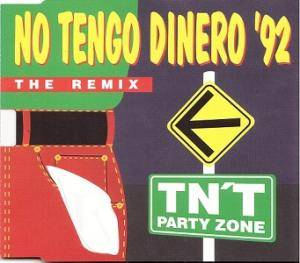 Cover - TN'T Party Zone: No Tengo Dinero '92 - The Remix