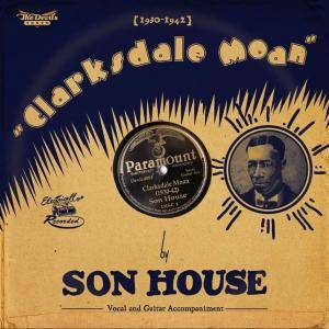 Cover - Son House: Clarksdale Moan