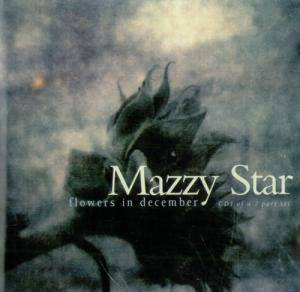 Cover - Mazzy Star: Flowers In December