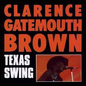 Cover - Clarence 'Gatemouth' Brown: Texas Swing