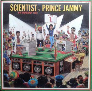 Cover - Prince Jammy: Scientist V. Prince Jammy - Big Showdown At King Tubby's
