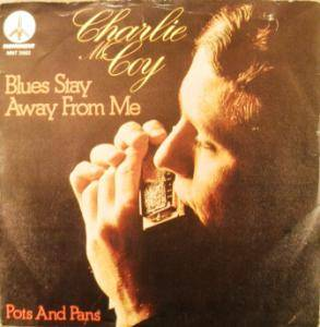 Cover - Charlie McCoy: Blues Stay Away From Me