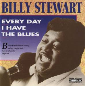 Cover - Billy Stewart: Every Day I Have The Blues