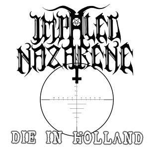 Impaled Nazarene: In Holland, Die - Cover
