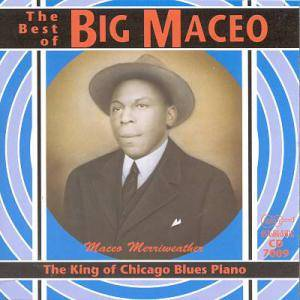 Cover - Big Maceo: King Of Chicago Blues Piano (The Best Of Big Maceo), The