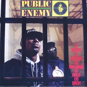 Cover - Public Enemy: It Takes A Nation Of Millions To Hold Us Back