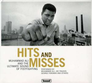 Hits And Misses - Muhammad Ali And The Ultimate Sound Of ...
