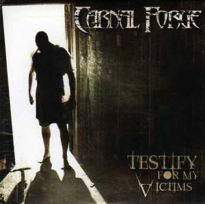 Cover - Carnal Forge: Testify For My Victims