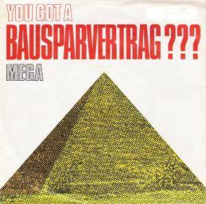 Mega: You Got A Bausparvertrag??? - Cover