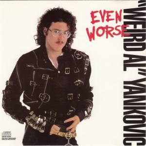 """Weird Al"" Yankovic: Even Worse - Cover"