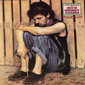 Kevin Rowland & Dexys Midnight Runners: Too-Rye-Ay (LP) - Bild 1