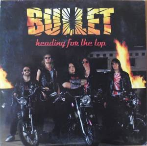 Bullet: Heading For The Top - Cover