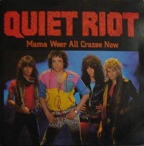 Quiet Riot: Mama Weer All Crazee Now - Cover