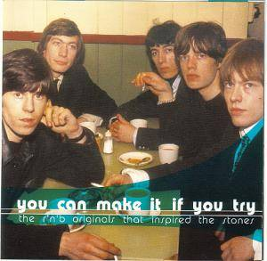 You Can Make It If You Try - The R'n'B Originals That Inspired The Stones - Cover