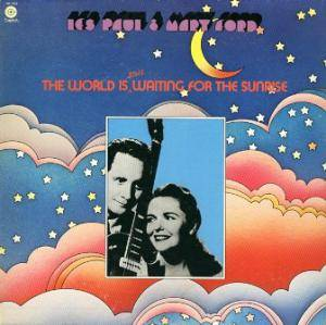 Cover - Les Paul & Mary Ford: World Is Still Waiting For The Sunrise, The