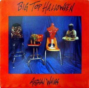 Cover - Afghan Whigs, The: Big Top Halloween